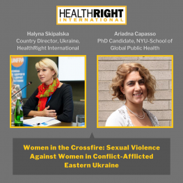 Halyna Skipalska, Country Director, HealthRight Ukraine, and Ariadna Capasso, PhD Candidate, NYU School of Global Public Health
